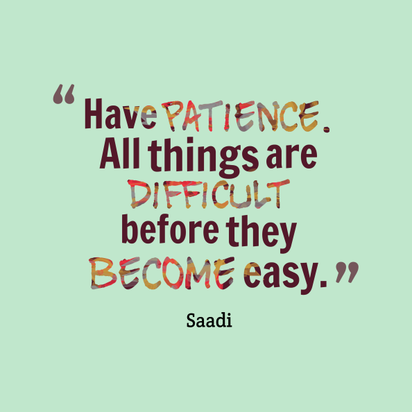 have-patience-all-things-are__quotes-by-saadi-86